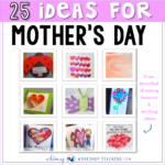 25 Classroom Tested Mother's Day Ideas