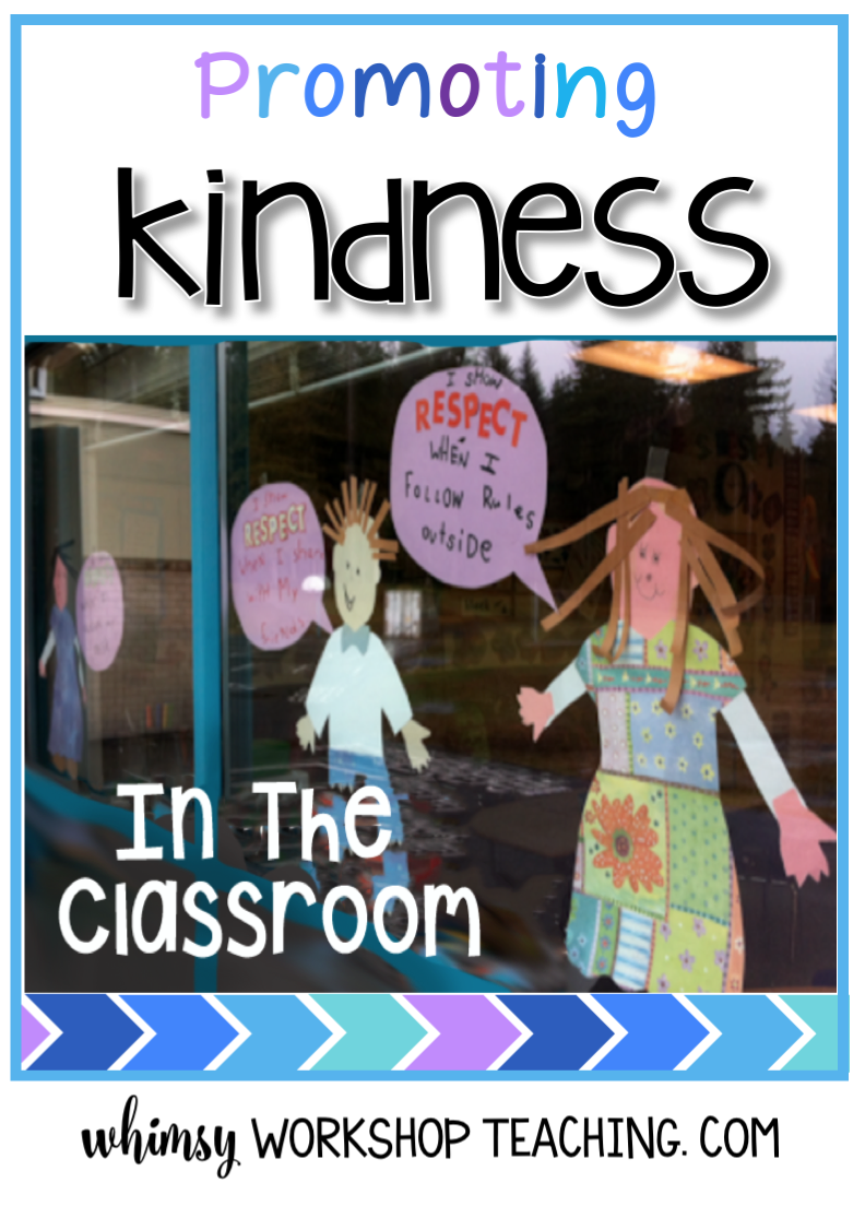 Here's a list of specific ideas to promote kindness and character in your classroom