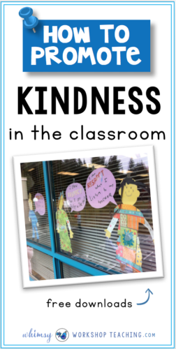 Lots of ideas to promote kindness in your classroom, including books, projects, and free downloads