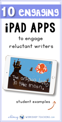 A list of 10 teacher-tested apps for the classroom that encourage and support creative writing with reluctant emergent writers.