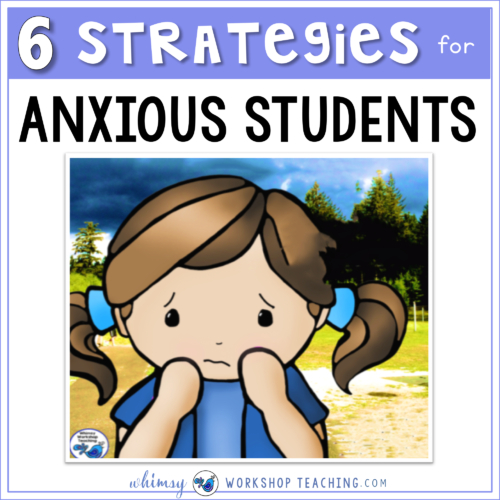 6 strategies for teaching anxious students