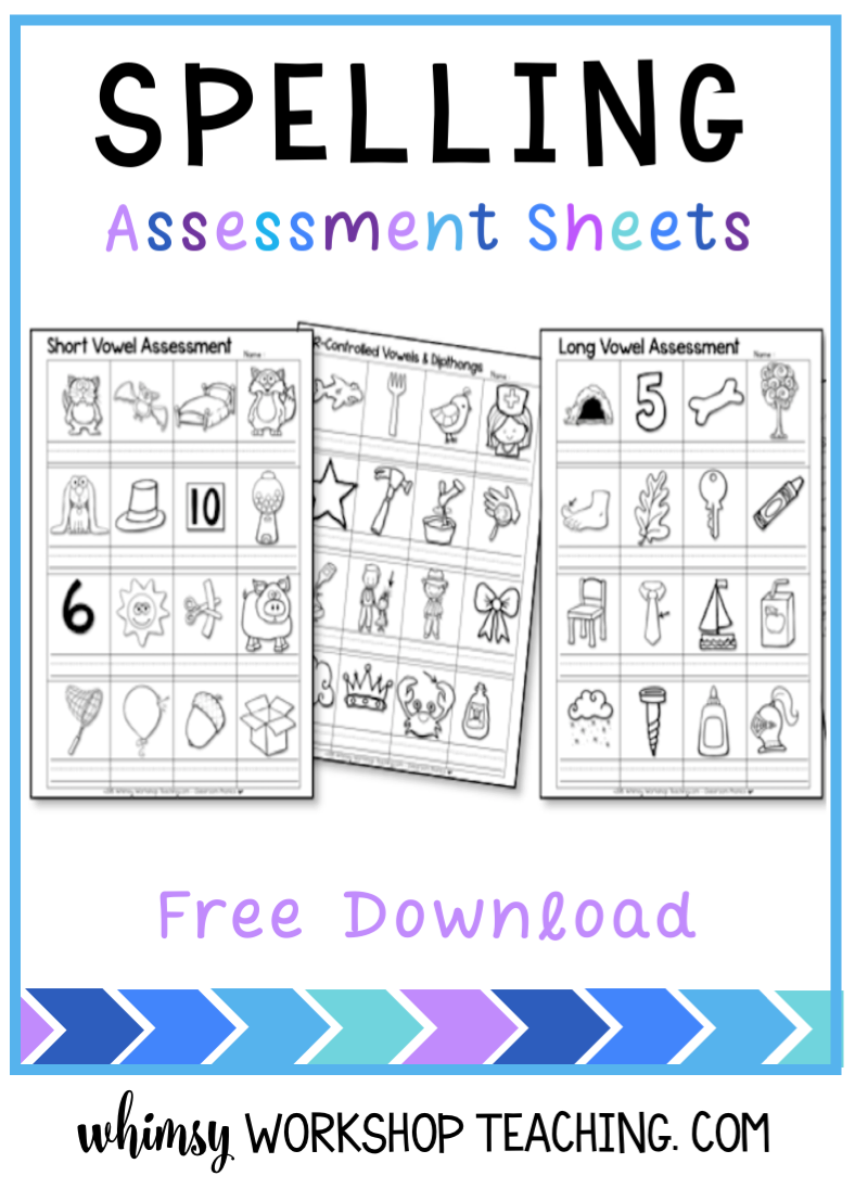 Free Assessment Sheet For Basic Spelling Patterns Letter Sound Recognition And Familiar Words Checklist Included Whimsy Workshop Teaching