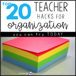 Top 20 Tips for an Organized Classroom