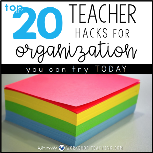 Top 20 teacher tips for organization