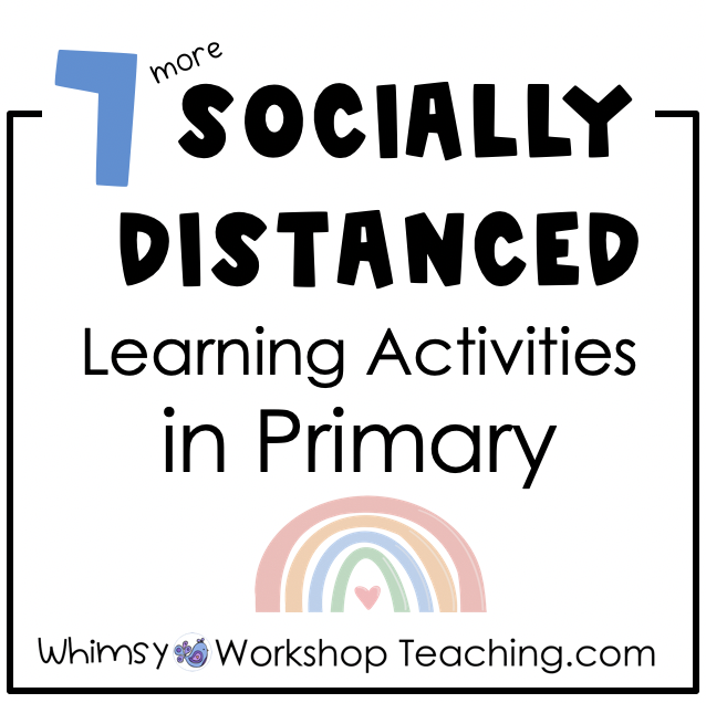 7 socially distanced learning activities for primary classroom distance learning