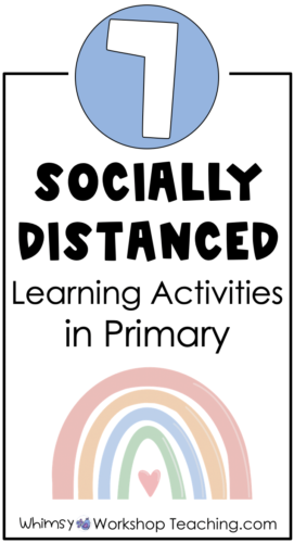 7 ideas for teachers to use in the classroom while maintaining socially distanced activities