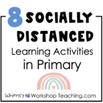 8 socially distanced learning activities in primary